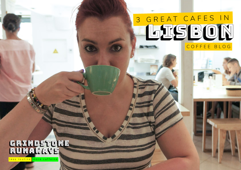 3 Great Cafes in Lisbon